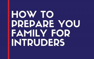 prepare family for intruder