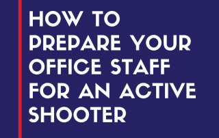 How to Prepare Your Office Staff for an Active Shooter