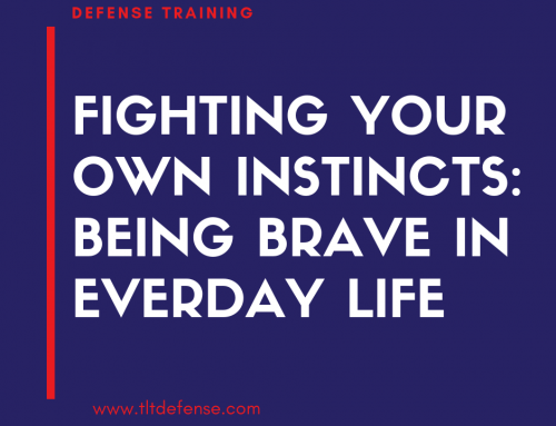 Fighting Our Own Instincts: Being Brave in Everyday Life